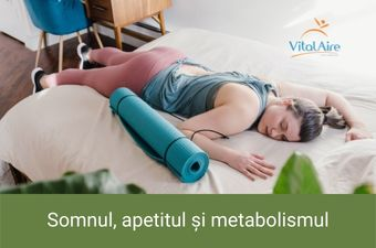 Somnul, apetitul și metabolismul